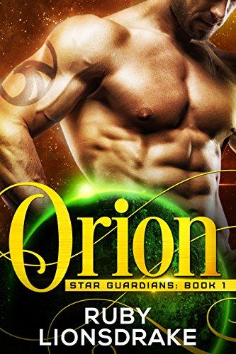 Orion: (a science fiction romance novel) (Star Guardians Book 1)