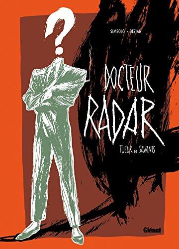 Docteur Radar - Tome 01 - Édition spéciale Noir et blanc: Tueur de savants
