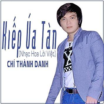 Kiep Ua Tan (Nhac Hoa Loi Viet)