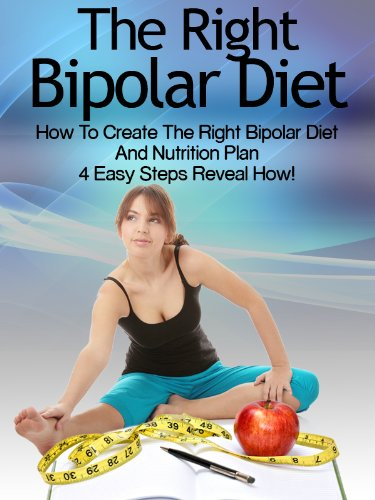 Bipolar Diet: How To Create The Right Bipolar Diet & Nutrition Plan- 4 Easy Steps Reveal How! (Bipolar Survival Guide Book 1) (English Edition)