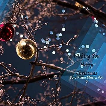 Wishing You Merry Christmas - Solo Piano Music, Vol. 5
