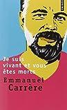 Je Suis Vivant Et Vous Etes Morts (Biography of Philip K. Dick) by Emmanuel Carrere (2007-07-13) - Points - 13/07/2007