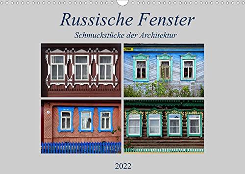 Russische Fenster - Schmuckstücke der Architektur (Wandkalender 2022 DIN A3 quer)