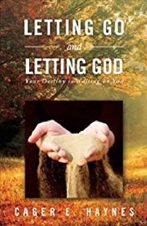 Letting Go and Letting God: Your Destiny is Waiting on You