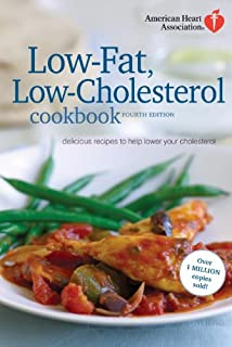 American Heart Association Low-Fat, Low-Cholesterol Cookbook, 4th edition: Delicious Recipes to Help Lower Your Cholesterol