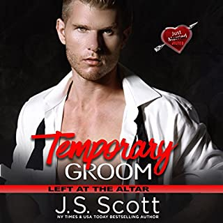 Temporary Groom     Left at the Altar              Written by:                                                                                                                                 J. S. Scott                               Narrated by:                                                                                                                                 Elizabeth Powers                      Length: 3 hrs and 24 mins     Not rated yet     Overall 0.0
