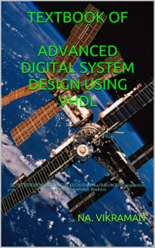 Amazon Com Textbook Of Advanced Digital System Design Using Vhdl For Be B Tech Bca Mca Me M Tech Diploma B Sc M Sc Competitive Exams Knowledge Seekers 2020 79 Ebook Vikraman Na Kindle Store