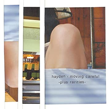 Moving Careful: Plus Rarities (20th Anniversary Edition)
