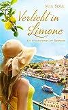 Verliebt in Limone: Ein Urlaubsroman am Gardasee von Mia Sole