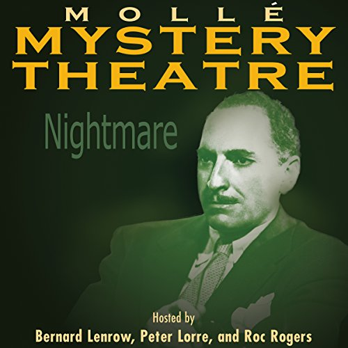 Molle Mystery Theatre: Nightmare                   By:                                                                                                                                 NBC Radio                               Narrated by:                                                                                                                                 Bernard Lenrow,                                                                                        Peter Lorrie,                                                                                        Roc Rogers                      Length: 3 hrs and 55 mins     2 ratings     Overall 5.0