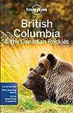 British Columbia & the Canadian Rockies - 7ed - Anglais