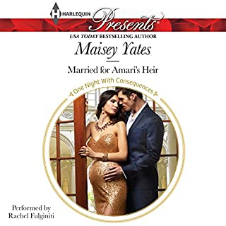 Married for Amari's Heir                   By:                                                                                                                                 Maisey Yates                               Narrated by:                                                                                                                                 Rachel Fulginiti                      Length: 6 hrs and 18 mins     46 ratings     Overall 4.2