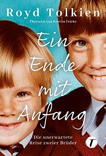 Ein Ende mit Anfang - Die unerwartete Reise zweier Brüder