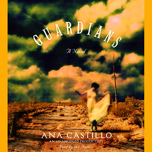 The Guardians     A Novel              By:                                                                                                                                 Ana Castillo                               Narrated by:                                                                                                                                 Ana Castillo                      Length: 7 hrs and 52 mins     22 ratings     Overall 4.3