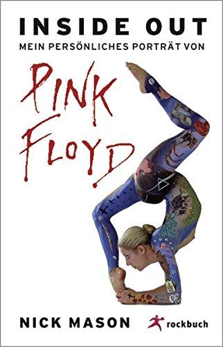 Inside Out. Mein persönliches Porträt von Pink Floyd