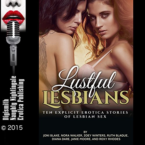Lustful Lesbians: Ten Explicit Erotica Stories of Lesbian Sex                   By:                                                                                                                                 Joni Blake,                                                                                        Nora Walker,                                                                                        Zoey Winters,                   and others                          Narrated by:                                                                                                                                 Vivian Lee Fox,                                                                                        Layla Dawn                      Length: 4 hrs and 54 mins     22 ratings     Overall 4.5