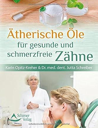 free ++Ätherische Öle für gesunde und scherzfreie Zähne by Karin Opitz-Kreher,Dr. med. dent. Jutta Schreiber|PDF|READ Online|Google Drive|Epub