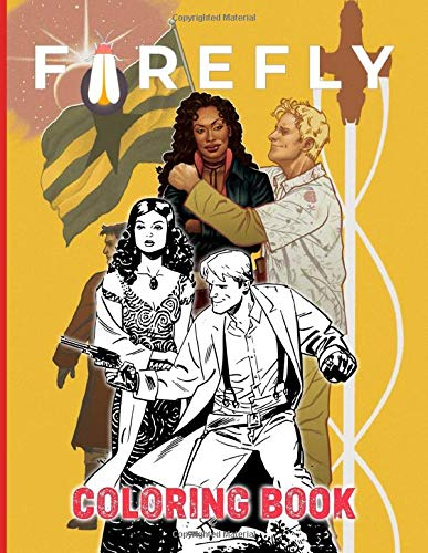 Firefly Coloring Book: Firefly Coloring Books For Adults, Boys, Girls With Newest Unofficial Images