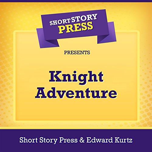 Short Story Press Presents Knight Adventure audiobook cover art