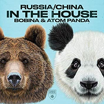 Russia / China In The House
