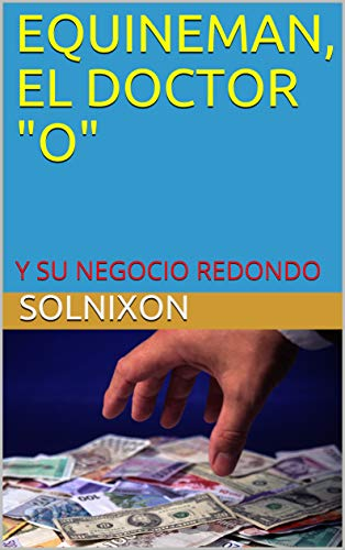 EQUINEMAN,  EL DOCTOR