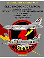 Electronic Aggressors: Us Navy Electronic Threat Environment Squadron 1949-1977