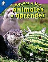 Ayudar a los animales a aprender / Helping Animals Learn (Smithsonian Readers)