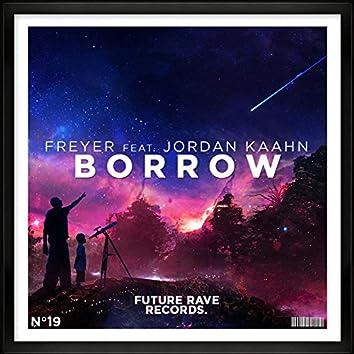 Borrow (feat. Jordan Kaahn)