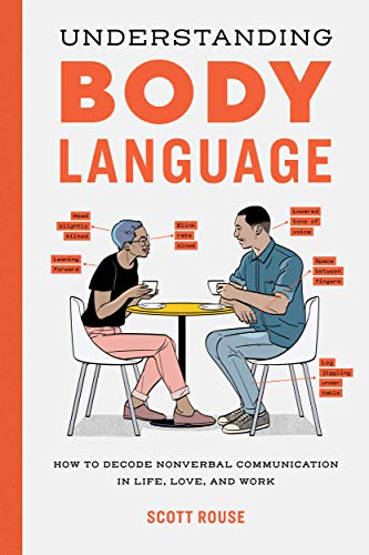 Understanding Body Language: How to Decode Nonverbal Communication in Life, Love, and Work (English Edition)