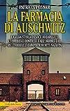 La farmacia di Auschwitz. La vera storia di Victor Capesius, l'uomo che contribuì all'orrore del più terribile campo di morte nazista (I volti della storia)