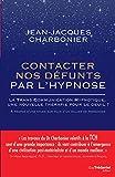 Contacter nos défunts par l'hypnose - La TransCommunication Hypnotique, une nouvelle thérapie pour le deuil - Format Kindle - 13,99 €