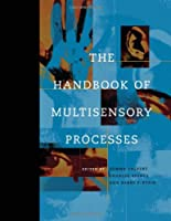 The Handbook of Multisensory Processes (A Bradford Book)