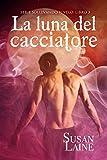 La luna del cacciatore (Serie Sollevando il Velo Vol. 3) (Italian Edition)