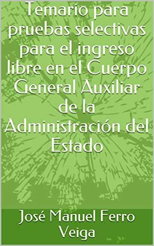 Temario para pruebas selectivas para el ingreso libre en el Cuerpo General Auxiliar de la Administración del Estado