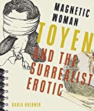 Magnetic Woman: Toyen and the Surrealist Erotic (Russian and East European Studies)