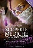 Scoperte mediche non autorizzate: Le cure proibite osteggiate dalle multinazionali del farmaco