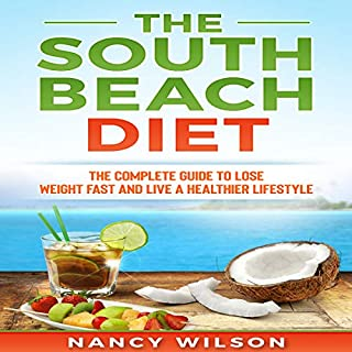 The South Beach Diet     The Complete Guide to Lose Weight Fast and Live a Healthier Lifestyle              By:                                                                                                                                 Nancy Wilson                               Narrated by:                                                                                                                                 Falon Echo                      Length: 3 hrs and 29 mins     4 ratings     Overall 4.8