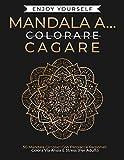 Mandala a…Cagare: 50 Mandala Circolari Con Parolacce Regionali: Colora Via Ansia E Stress (Per Adulti). (Italian Edition)