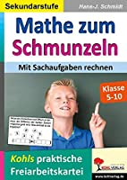 Mathe zum Schmunzeln / Sekundarstufe - Mit Sachaufgaben rechnen: Kohls praktische Freiarbeitskartei