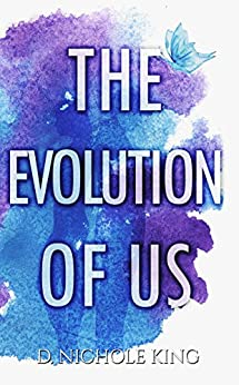 The Evolution of Us (Us Series Book 2) by [d. Nichole King]