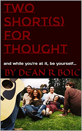 Two Short(s) For Thought: and while you're at it, be yourself... (English Edition)