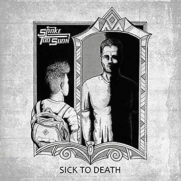 Sick to Death