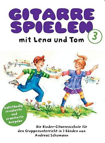 Gitarre Spielen mit Lena und Tom - Band 3: Lehrmaterial: Die Kinder-Gitarrenschule für Den Gruppenunterricht in 3 BäNden