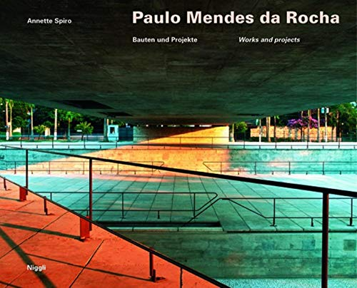 Paulo Mendes Da Rocha: Works and Projects