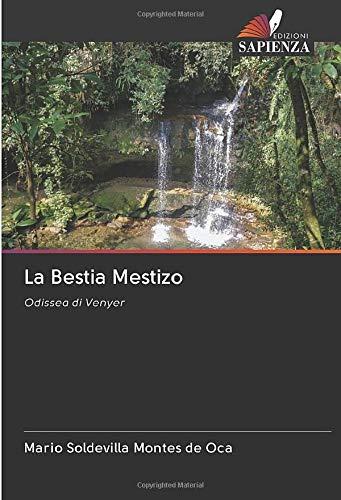 La Bestia Mestizo: Odissea di Venyer