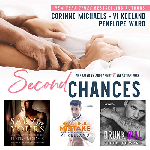 Second Chances                   By:                                                                                                                                 Vi Keeland,                                                                                        Penelope Ward,                                                                                        Corinne Michaels                               Narrated by:                                                                                                                                 Sebastian York,                                                                                        Andi Arndt                      Length: 22 hrs and 55 mins     2 ratings     Overall 5.0