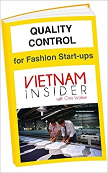Quality Control for Fashion Start-ups: with Chris Walker based in Vietnam (Overseas Apparel Manufacturing Book 3) by [Chris Walker]