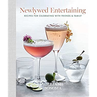 Newlywed Entertaining: Recipes for Celebrating with Friends and Family