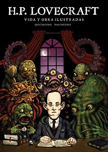 H. P. LOVECRAFT LOVECRAFT VIDA Y OBRA ILUSTRADAS