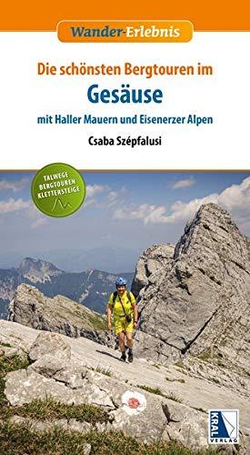 Gesäuse mit Haller Mauern und Eisenerzer Alpen (Wander-Erlebnis)